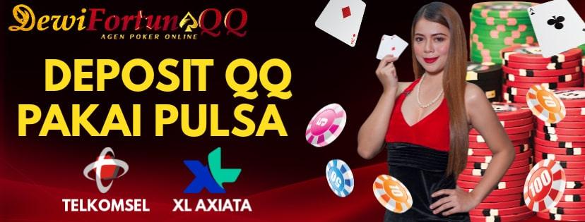 Keuntungan Bermain Judi Domino Dengan Deposit QQ Pakai Pulsa Di Situs Agen Judi Terpercaya Dewifortunaqq