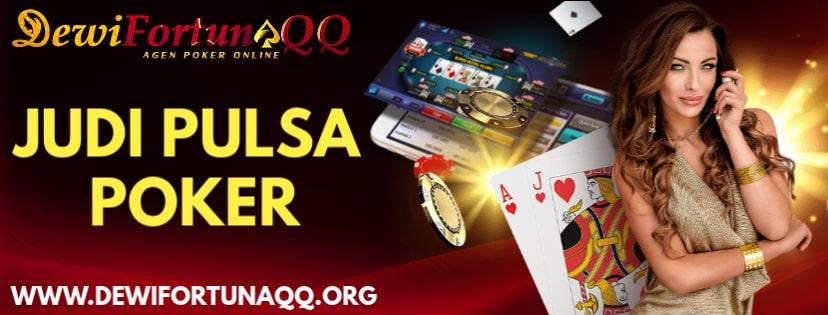 Panduan Cara Bermain Judi Pulsa Poker Dan Keuntungannya